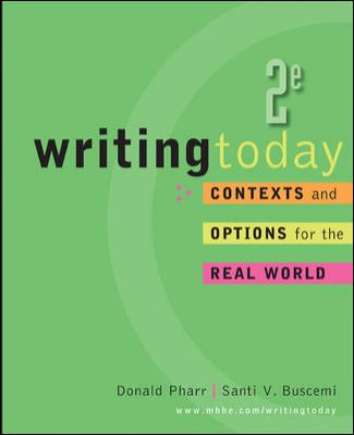 Writing Today: Contexts and Options for the Real World, 2nd Edition