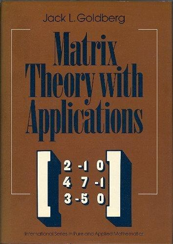 Matrix Theory With Applications (International Series in Pure and Applied Mathematics)