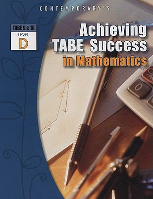 Achieving Tabe Success in Mathematics, Tabe 9 and 10 Level D