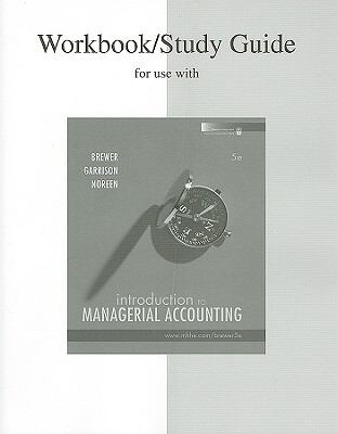 Study Guide/Workbook to Accompany Intro to Managerial Accounting
