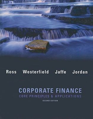 Corporate Finance: Core Applications and Principles w/S&P bind-in card (McGraw-Hill/Irwin Series in Finance, Insurance and Real Estate)