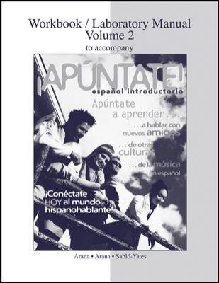 Apuntate!-Workbook/ Lab. Man. Volume 2