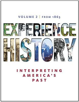 Experience History, Volume 2: Since 1865 / Edition 7