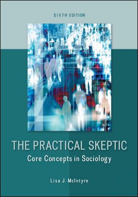 a literary analysis of the practical skeptic by lisa mclntyre Soc 101 the practical skeptic core concepts in sociology mcintire introductionsociologyscientific study of interactions and relations among human beingsthomas .