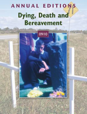 Annual Editions: Dying, Death, and Bereavement 09/10