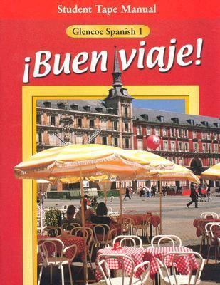 Buen Viaje! Glencoe Spanish 1  Student Tape Manual