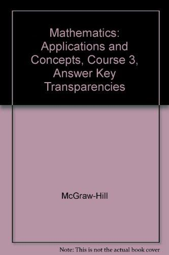 Mathematics: Applications and Concepts, Course 3, Answer Key Transparencies