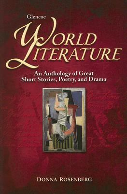 World Literature An Anthology of Great Short Stories, Poetry, and Drama