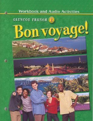 Glencoe French 2 Bon Voyage Workbook and Audio Activities