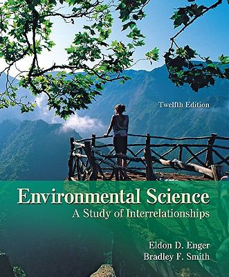 Environmental Science: A Study of Interrelationships (Enger), Student Edition (NASTA Hardcover High School Binding)