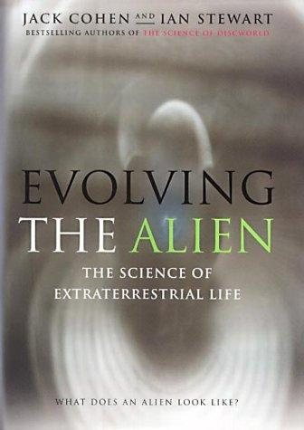Evolving the Alien: The Science of Extraterrestrial Life