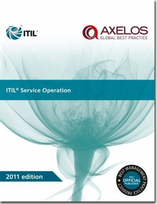 ITIL Service Operation 2011 Edition (Best Management Practices)