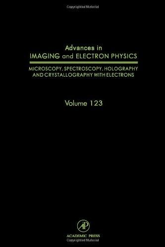 Advances in Imaging and Electron Physics, Volume 123: Advances in Electron Microscopy and Diffraction