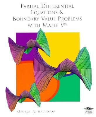 Partial Differential Equations and Boundary Value Problems With Maple V