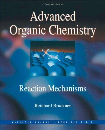 Advanced Organic Chemistry: Reaction Mechanisms (Advanced Organic Chemistry Series)