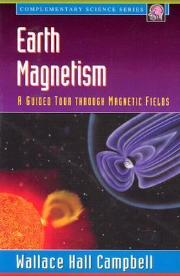 Earth Magnetism A Guided Tour Thhrough Magnetic Fields