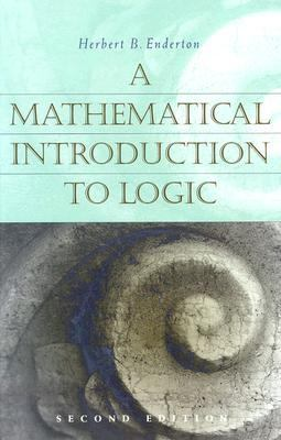 A Mathematical Introduction to Logic, Second Edition