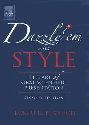 Dazzle 'em With Style The Art of Oral Scientific Presentation