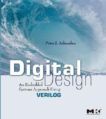 Digital Design (VERILOG): An Embedded Systems Approach Using VERILOG