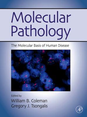Molecular Pathology: The Molecular Basis of Human Disease