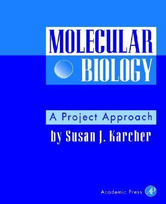 Molecular Biology A Project Approach