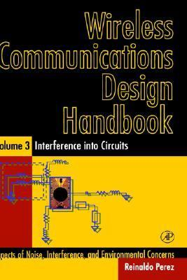 Wireless Communications Design Handbook Aspects of Noise, Interference, and Environmental Concerns  Interference into Circuit