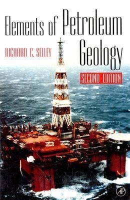 Elements of Petroleum Geology, Second Edition
