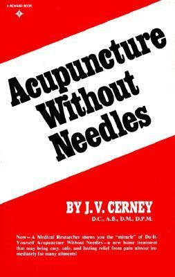 Acupuncture without Needles - J. V. Cernery - Paperback