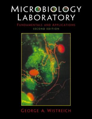 Microbiology Laboratory Fundamentals and Applications (2nd Edition)