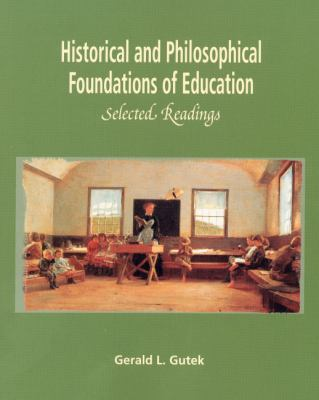 Historical and Philosophical Foundations of Education Selected Readings