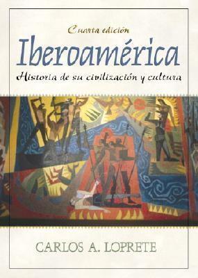 Iberoamrica: Historia de su civilizacin y cultura (4th Edition)