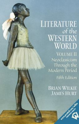 Literature of the Western World, Volume II: Neoclassicism Through the Modern Period (5th Edition)