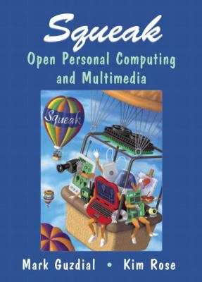 Squeak Open Personal Computing and Multimedia
