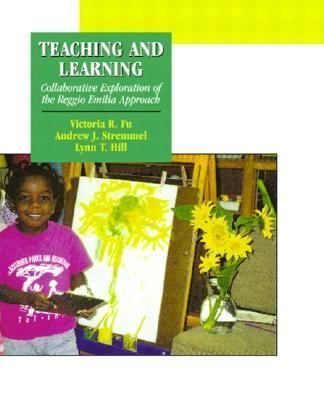 Teaching and Learning Collaborative Exploration of the Reggio Emilia Approach