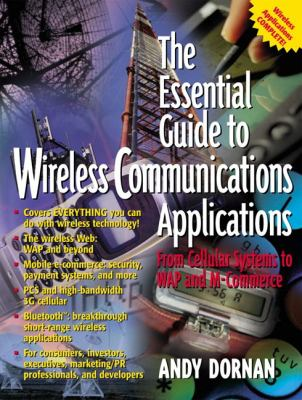 Essential Guide to Wireless Communications Applications From Cellular Systems to Wap and M-Commerce