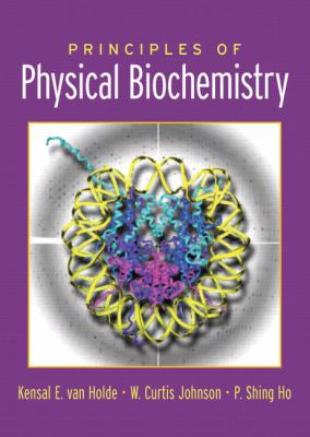 Principles of Physical Biochemistry (2nd Edition)