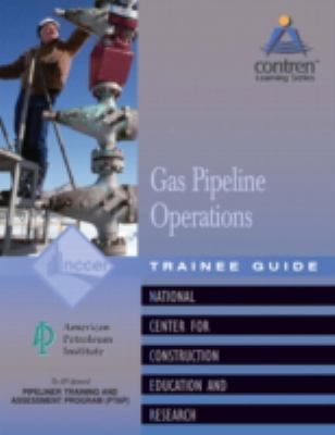 Pipeline Field Opearations Gas Trainee Guide, Perfect Bound (Contren Learning)