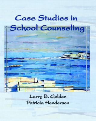 case studies in school counseling larry golden