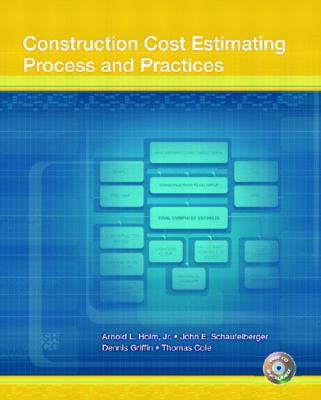Construction Cost Estimating Process and Practices