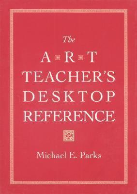Art Teacher's Desktop Reference