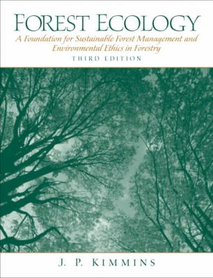 Forest Ecology A Foundation for Sustainable Forest Management and Environmental Ethics in Forestry