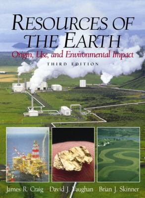Resources of the Earth Origin, Use, and Environmental Impact