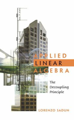 Applied Linear Algebra The Decoupling Principle