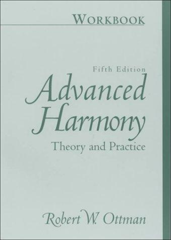 Workbook for Advanced Harmony: Theory and Practice