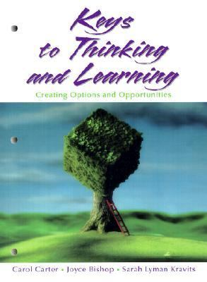 Keys to Thinking and Learning Creating Options and Opportunities