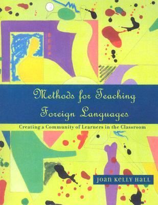 Methods for Teaching Foreign Languages Creating a Community of Learners in the Classroom