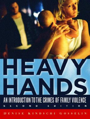 Heavy Hands: An Introduction to the Crimes of Family Violence