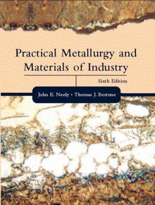 Practical Metallurgy & Materials of Industry