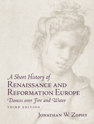 Short History of Renaissance and Reformation Europe Dances over Fire and Water