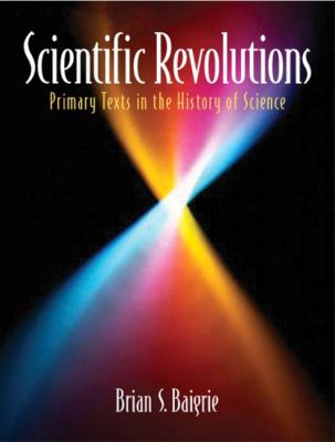 Scientific Revolutions Primary Texts in the History of Science